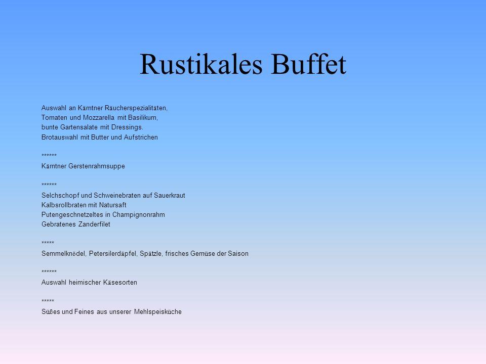 Rustikales Buffet Auswahl an K ä rntner R ä ucherspezialit ä ten, Tomaten und Mozzarella mit Basilikum, bunte Gartensalate mit Dressings. Brotauswahl