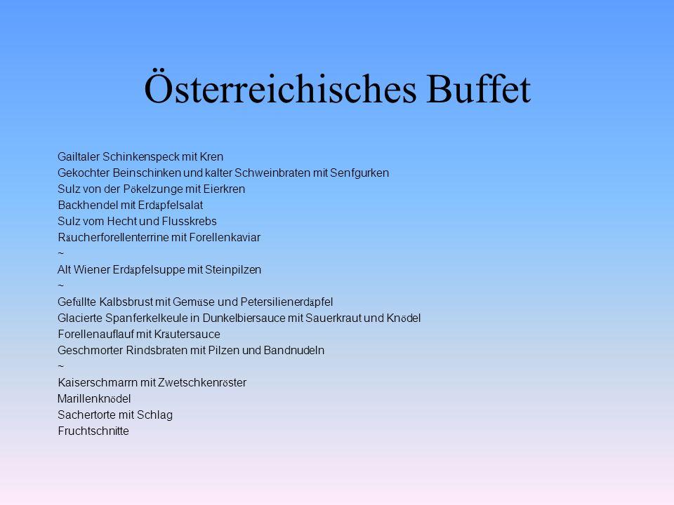 Österreichisches Buffet Gailtaler Schinkenspeck mit Kren Gekochter Beinschinken und kalter Schweinbraten mit Senfgurken Sulz von der P ö kelzunge mit