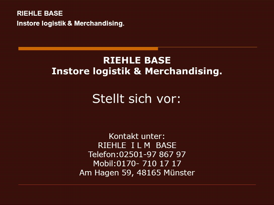 RIEHLE BASE Instore logistik & Merchandising.