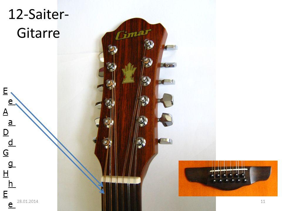 12-Saiter- Gitarre E e A a D d G g H h E e 1128.01.2014