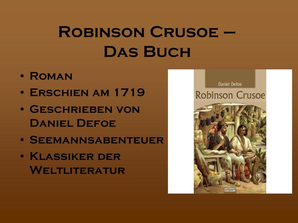 Robinson Crusoe – Das Buch Roman Erschien am 1719 Geschrieben von Daniel Defoe Seemannsabenteuer Klassiker der Weltliteratur