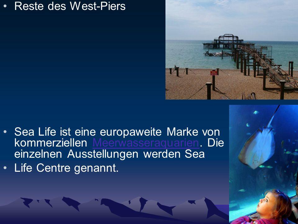 Reste des West-Piers Sea Life ist eine europaweite Marke von kommerziellen Meerwasseraquarien. Die einzelnen Ausstellungen werden SeaMeerwasseraquarie