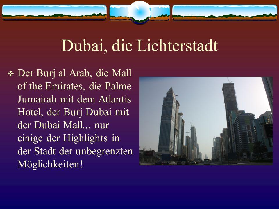 Dubai, die Lichterstadt Der Burj al Arab, die Mall of the Emirates, die Palme Jumairah mit dem Atlantis Hotel, der Burj Dubai mit der Dubai Mall... nu