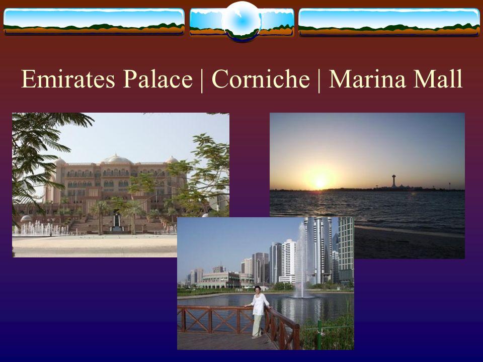 Emirates Palace | Corniche | Marina Mall