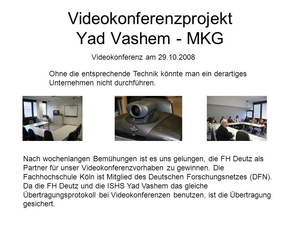 Videokonferenzprojekt Yad Vashem - MKG Ohne die entsprechende Technik könnte man ein derartiges Unternehmen nicht durchführen. Nach wochenlangen Bemüh