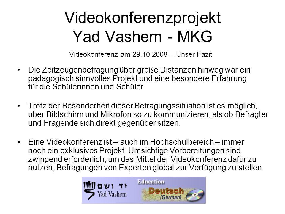 Videokonferenzprojekt Yad Vashem - MKG Die Zeitzeugenbefragung über große Distanzen hinweg war ein pädagogisch sinnvolles Projekt und eine besondere E