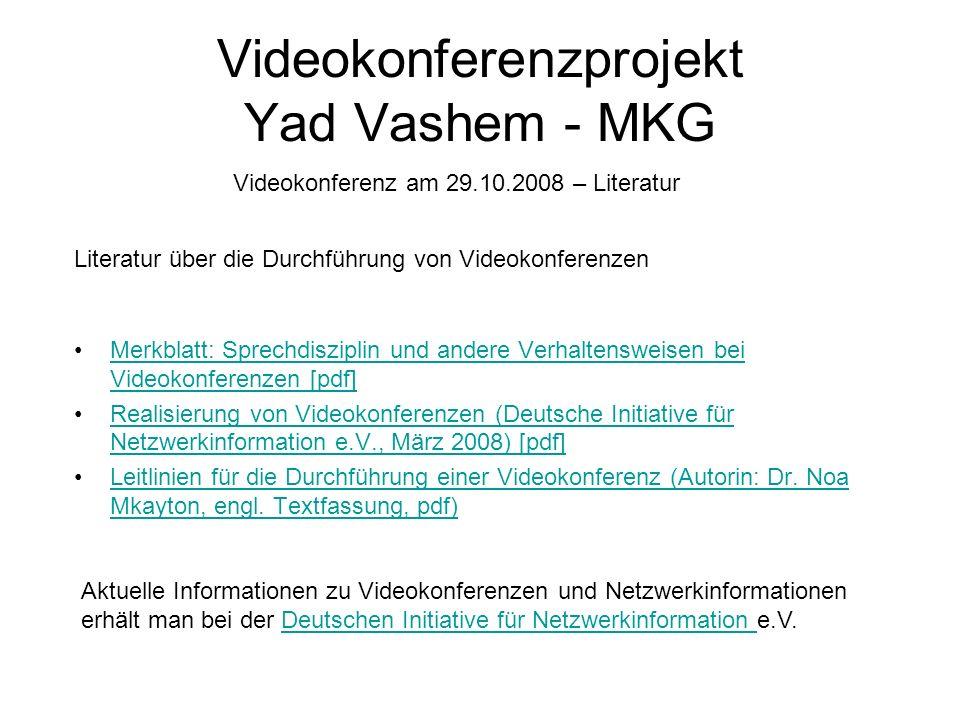 Videokonferenzprojekt Yad Vashem - MKG Videokonferenz am 29.10.2008 – Literatur Merkblatt: Sprechdisziplin und andere Verhaltensweisen bei Videokonfer