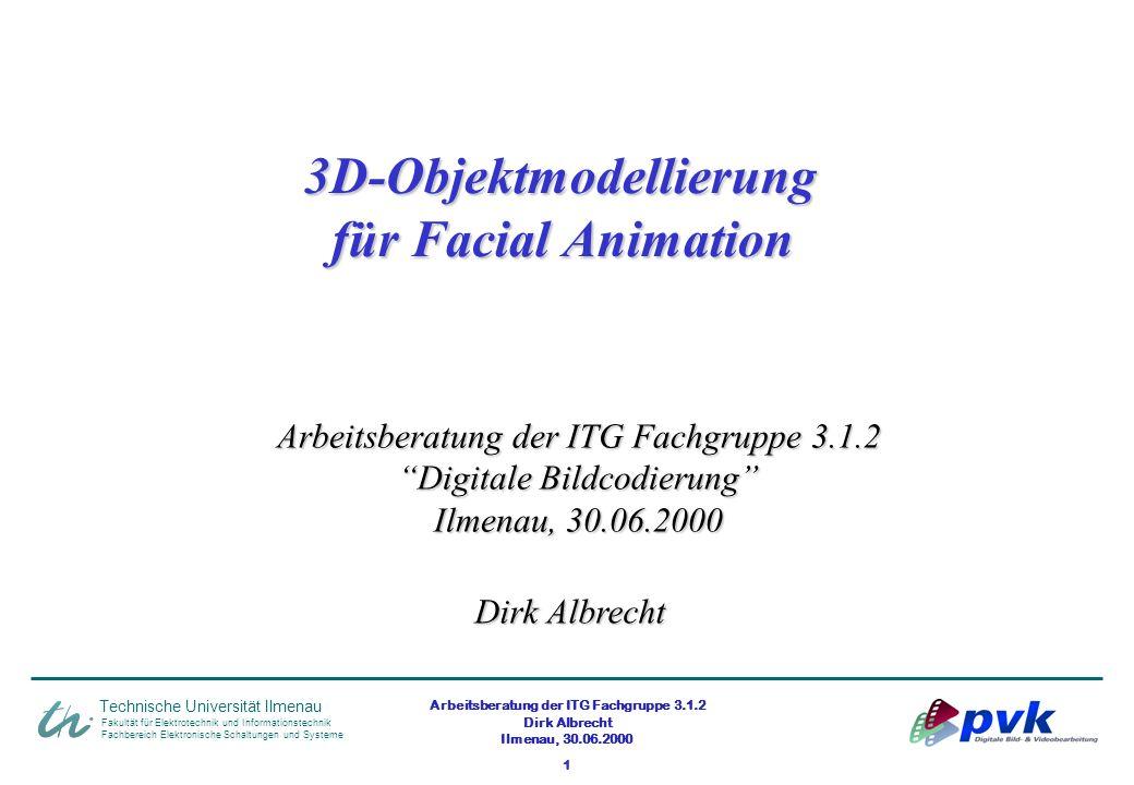 Arbeitsberatung der ITG Fachgruppe 3.1.2 Dirk Albrecht Ilmenau, 30.06.2000 1 Fakultät für Elektrotechnik und Informationstechnik Fachbereich Elektroni