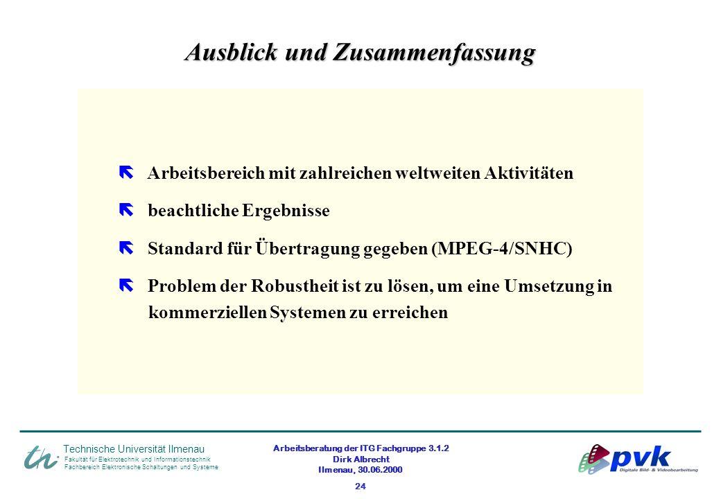 Arbeitsberatung der ITG Fachgruppe 3.1.2 Dirk Albrecht Ilmenau, 30.06.2000 24 Fakultät für Elektrotechnik und Informationstechnik Fachbereich Elektron