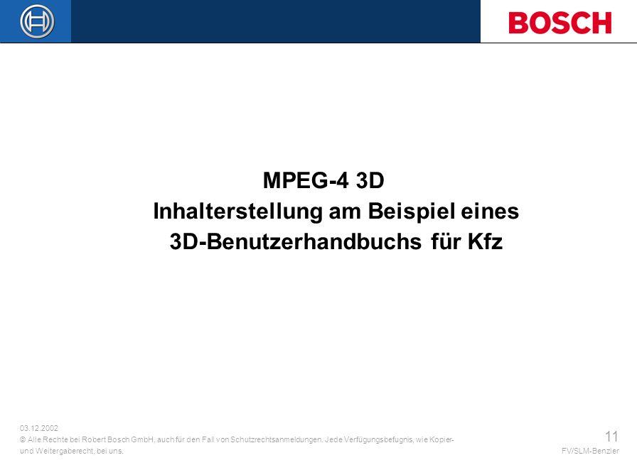 03.12.2002 © Alle Rechte bei Robert Bosch GmbH, auch für den Fall von Schutzrechtsanmeldungen. Jede Verfügungsbefugnis, wie Kopier- und Weitergaberech