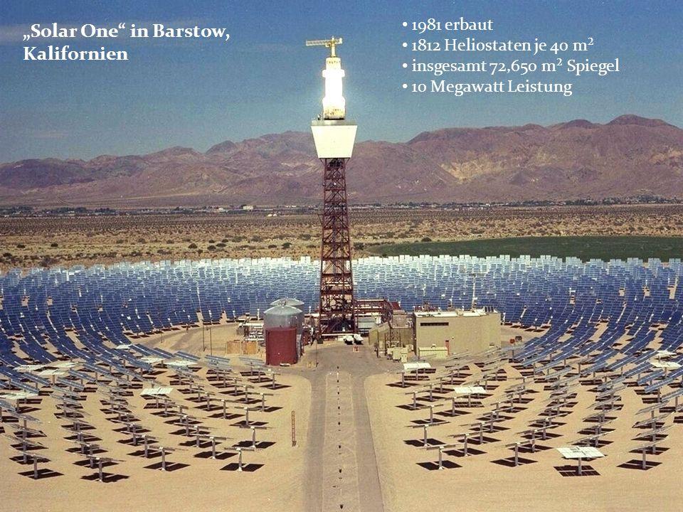 Solar One in Barstow, Kalifornien 1981 erbaut 1812 Heliostaten je 40 m² insgesamt 72,650 m² Spiegel 10 Megawatt Leistung