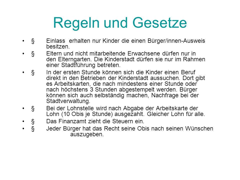 Regeln und Gesetze § Ein/e Bürgermeister/in und der 4köpfige Stadtrat regieren die Kinderstadt Obertshausen.