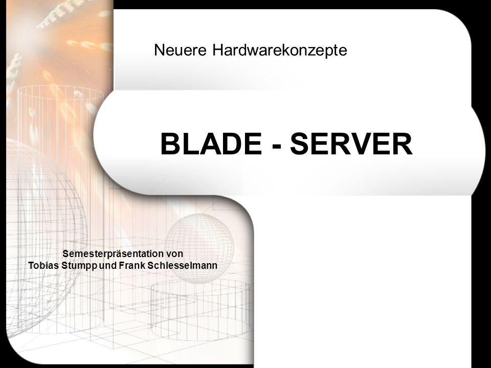 Agenda 1.Was sind Blade-Server.