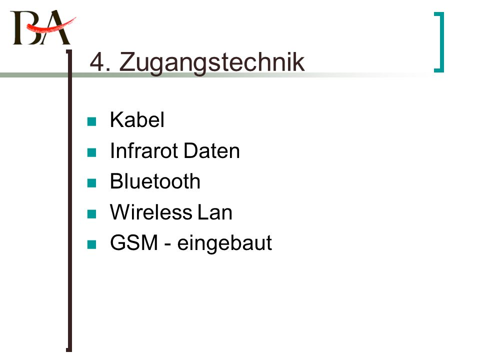 4. Zugangstechnik Kabel Infrarot Daten Bluetooth Wireless Lan GSM - eingebaut