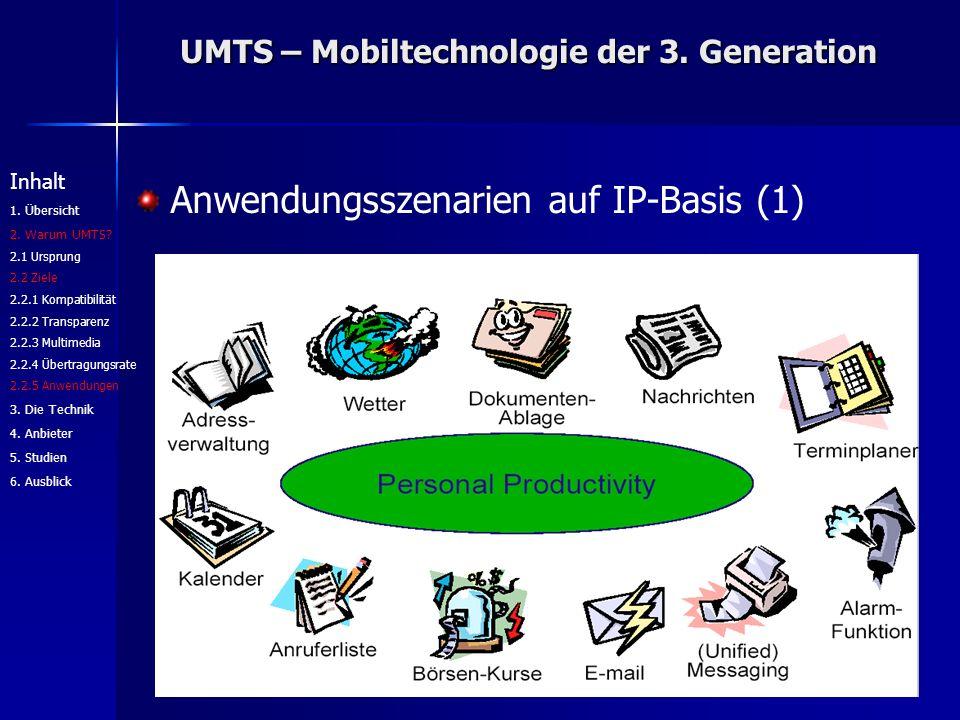 UMTS – Mobiltechnologie der 3. Generation Anwendungsszenarien auf IP-Basis (1) Inhalt 1.