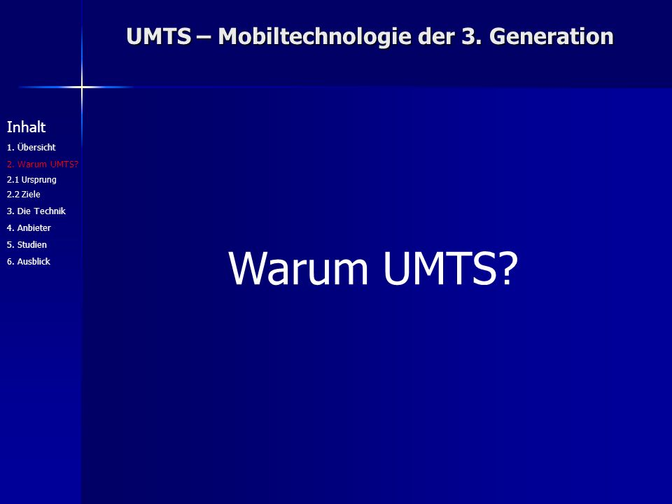 UMTS – Mobiltechnologie der 3. Generation Warum UMTS.
