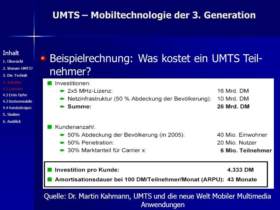 UMTS – Mobiltechnologie der 3. Generation Beispielrechnung: Was kostet ein UMTS Teil- nehmer.