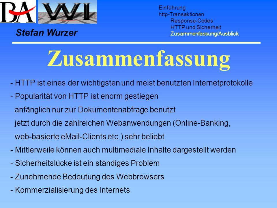 Zusammenfassung Einführung http-Transaktionen Response-Codes HTTP und Sicherheit Zusammenfassung/Ausblick - HTTP ist eines der wichtigsten und meist b