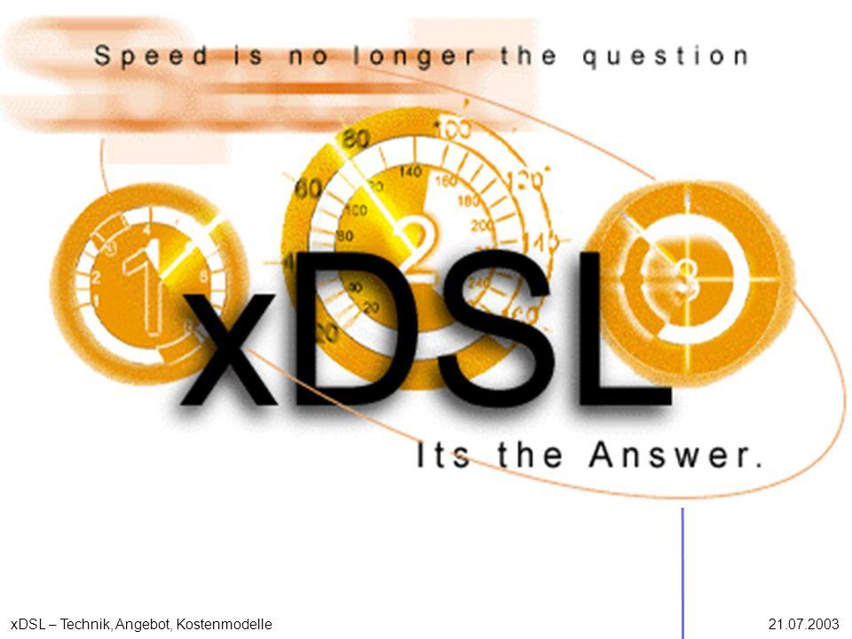 xDSL – Technik, Angebot, Kostenmodelle21.07.2003