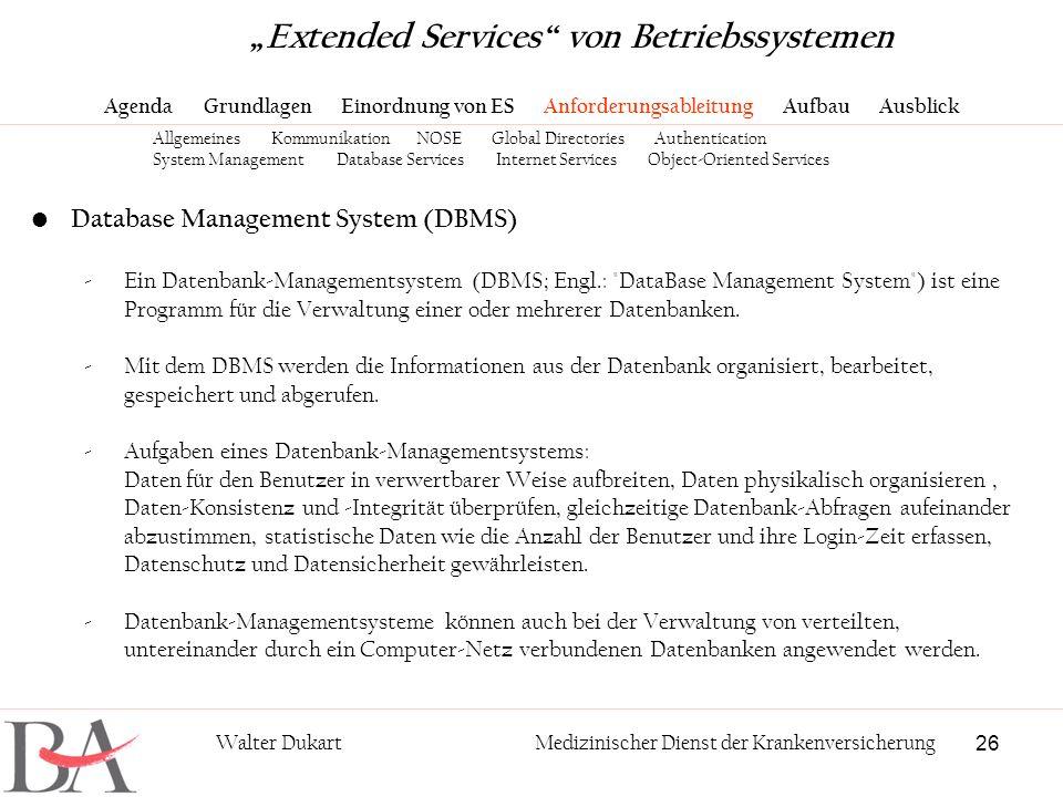 26 Walter DukartMedizinischer Dienst der Krankenversicherung Database Management System (DBMS) -Ein Datenbank-Managementsystem (DBMS; Engl.:
