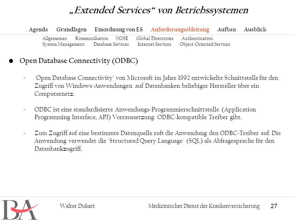 27 Walter DukartMedizinischer Dienst der Krankenversicherung Open Database Connectivity (ODBC) -