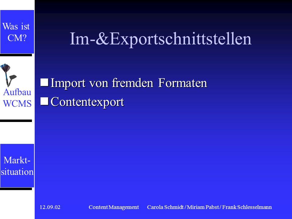 12.09.02 Content ManagementCarola Schmidt / Miriam Pabst / Frank Schlesselmann Benutzer-&Zugriffsverwaltung Rollen werden definiert und bekommen Recht