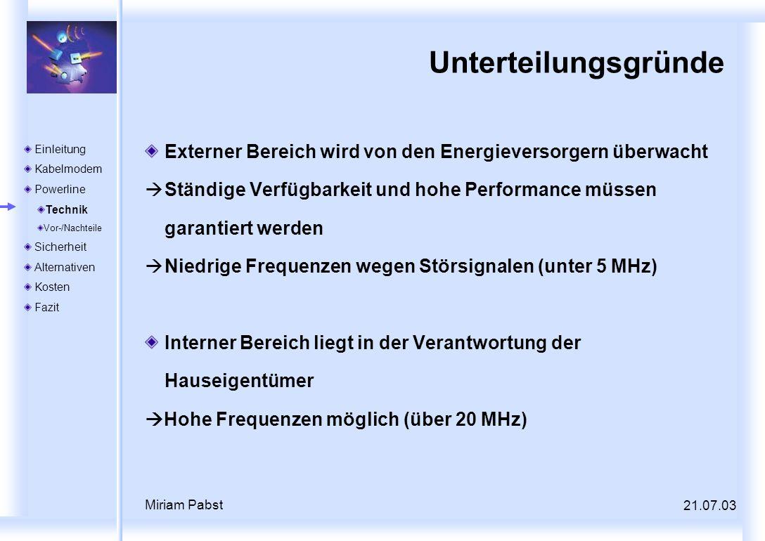 21.07.03 Miriam Pabst Unterteilungsgründe Externer Bereich wird von den Energieversorgern überwacht Ständige Verfügbarkeit und hohe Performance müssen
