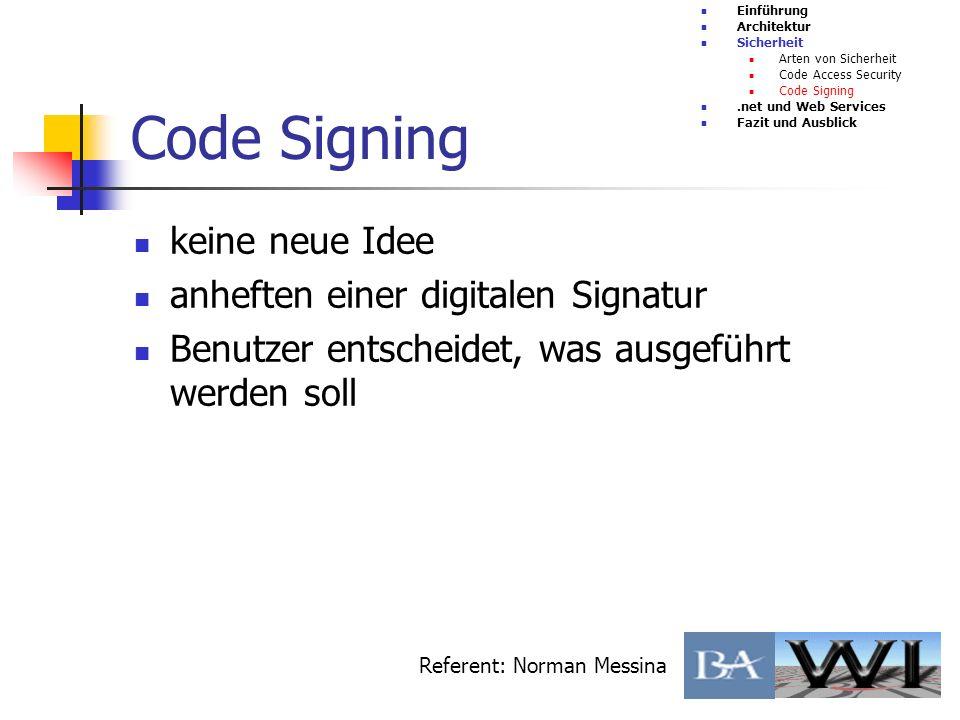 Code Signing keine neue Idee anheften einer digitalen Signatur Benutzer entscheidet, was ausgeführt werden soll Einführung Architektur Sicherheit Arte