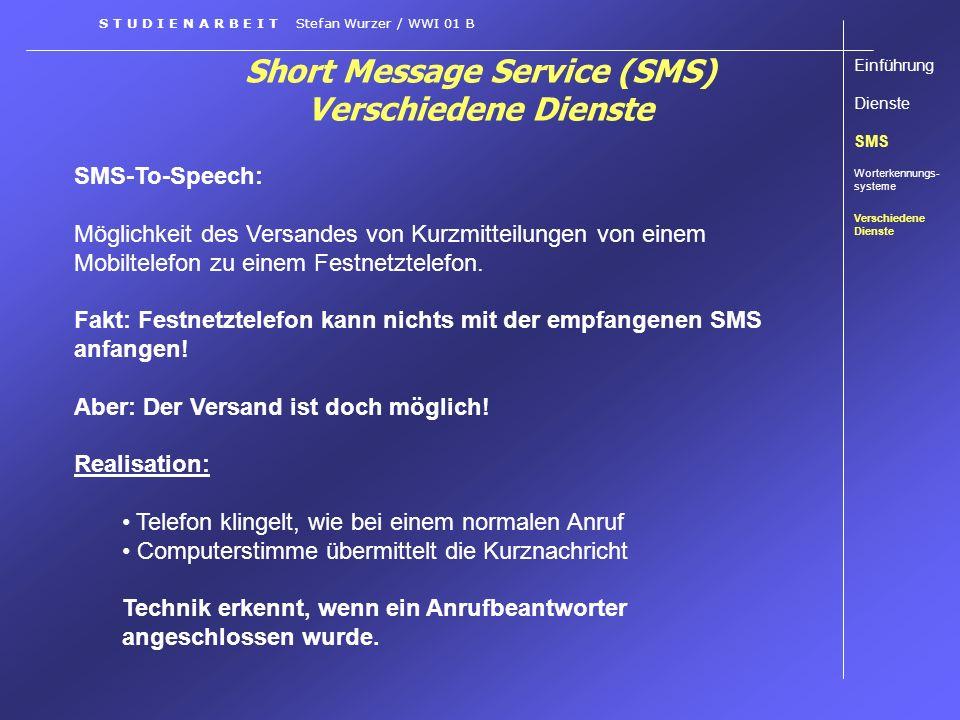 Short Message Service (SMS) Verschiedene Dienste SMS-To-Speech: Möglichkeit des Versandes von Kurzmitteilungen von einem Mobiltelefon zu einem Festnet