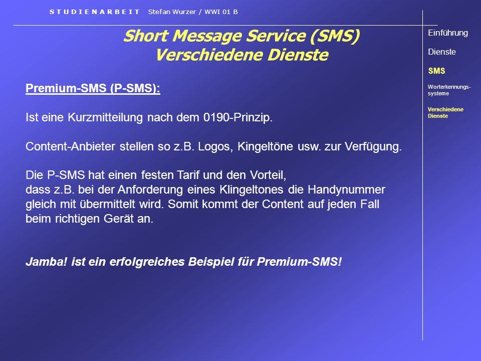 Short Message Service (SMS) Verschiedene Dienste Premium-SMS (P-SMS): Ist eine Kurzmitteilung nach dem 0190-Prinzip. Content-Anbieter stellen so z.B.