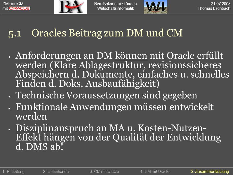 Berufsakademie Lörrach Wirtschaftsinformatik Anforderungen an DM können mit Oracle erfüllt werden (Klare Ablagestruktur, revisionssicheres Abspeichern