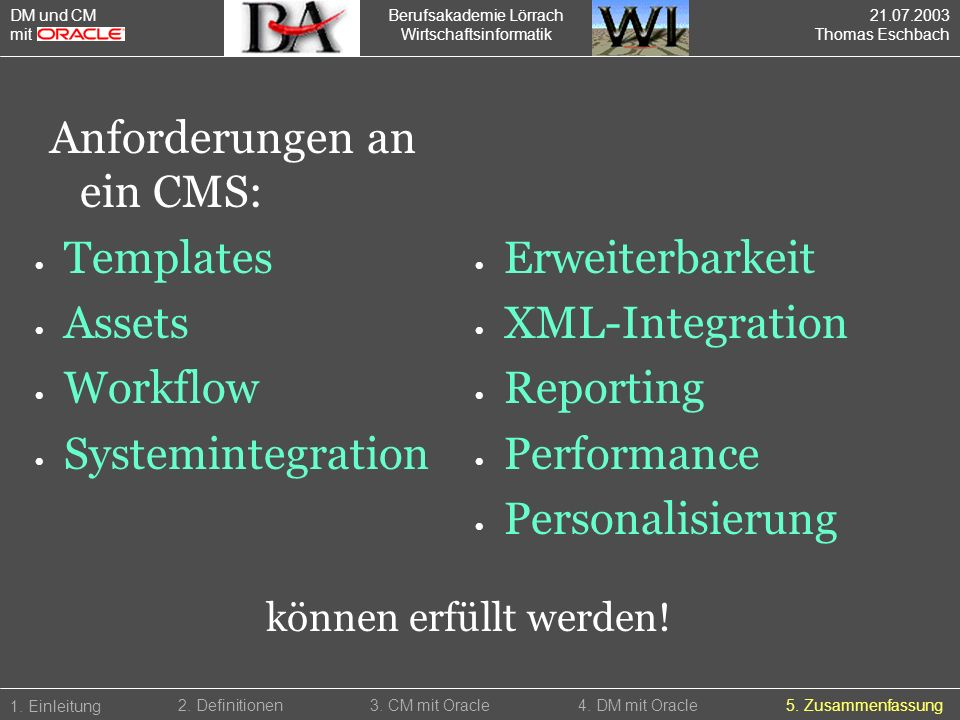 Berufsakademie Lörrach Wirtschaftsinformatik Templates Assets Workflow Systemintegration 1. Einleitung 5. Zusammenfassung2. Definitionen3. CM mit Orac
