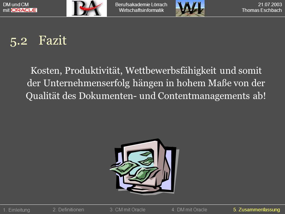 Berufsakademie Lörrach Wirtschaftsinformatik 1. Einleitung 5. Zusammenfassung2. Definitionen3. CM mit Oracle4. DM mit Oracle Kosten, Produktivität, We
