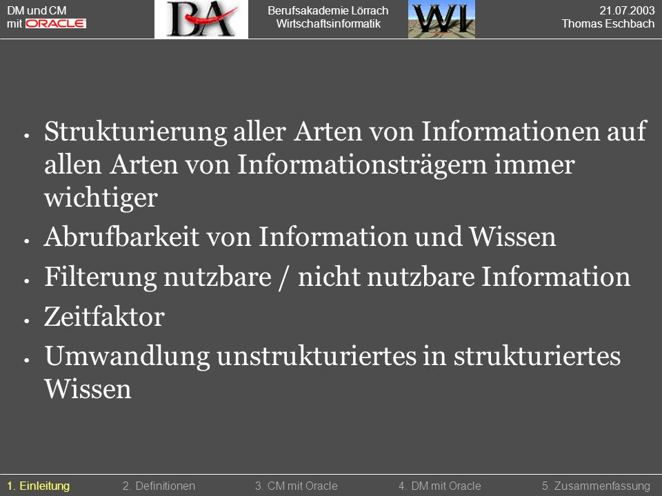 Berufsakademie Lörrach Wirtschaftsinformatik Strukturierung aller Arten von Informationen auf allen Arten von Informationsträgern immer wichtiger Abru
