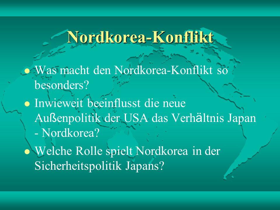 Was macht den Nordkorea- Konflikt so besonders.(1/2) Nordkorea ist geografisch nah.