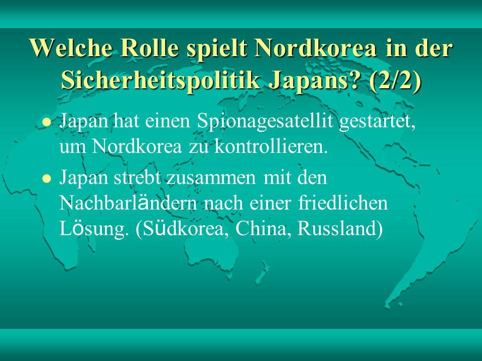 Welche Rolle spielt Nordkorea in der Sicherheitspolitik Japans.