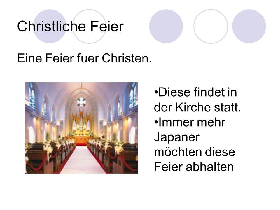 Christliche Feier Eine Feier fuer Christen. Diese findet in der Kirche statt. Immer mehr Japaner möchten diese Feier abhalten