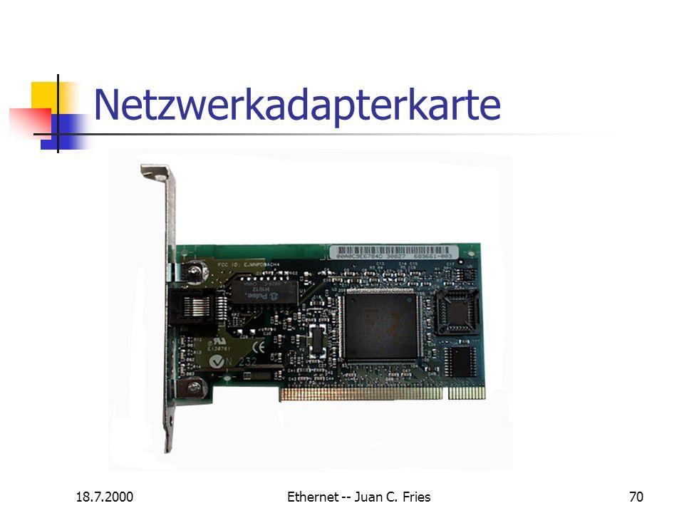 18.7.2000Ethernet -- Juan C. Fries70 Netzwerkadapterkarte