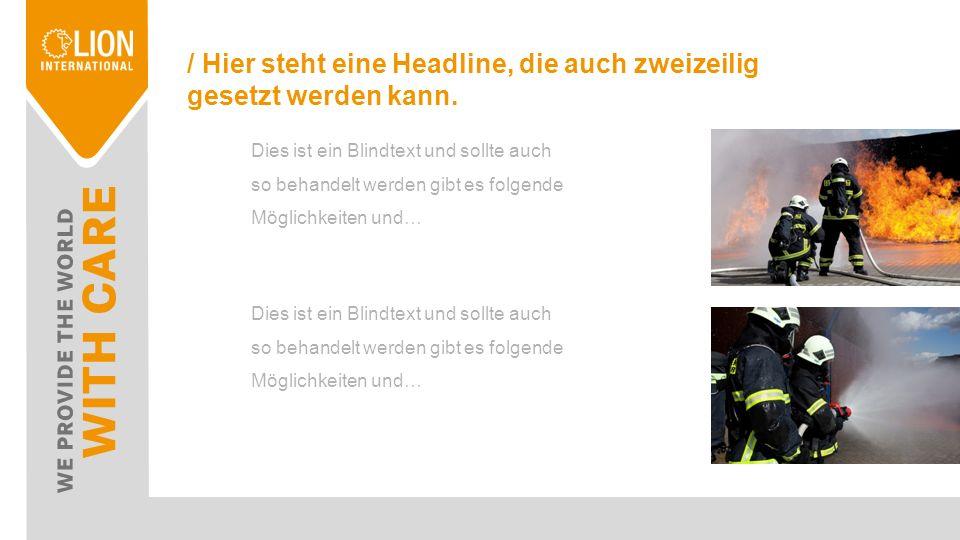 / Hier steht eine Headline Dies ist ein Blindtext und sollte auch so behandelt werden es gibt es folgende Möglichkeiten und Varianten Texte zu formatieren.