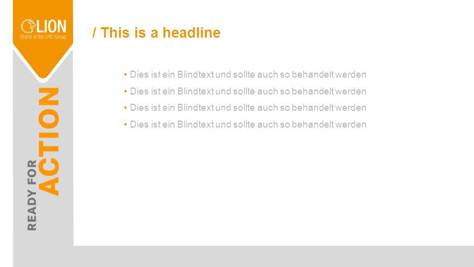 / This is a headline Dies ist ein Blindtext und sollte auch so behandelt werde. Es gibt folgende Möglichkeiten und Varianten Texte zu formatieren. Geb