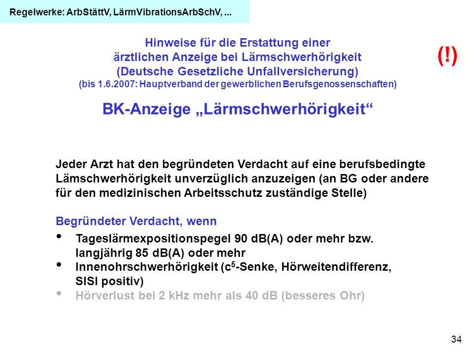34 Hinweise für die Erstattung einer ärztlichen Anzeige bei Lärmschwerhörigkeit (Deutsche Gesetzliche Unfallversicherung) (bis 1.6.2007: Hauptverband