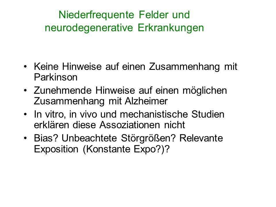 Niederfrequente Felder und neurodegenerative Erkrankungen Keine Hinweise auf einen Zusammenhang mit Parkinson Zunehmende Hinweise auf einen möglichen