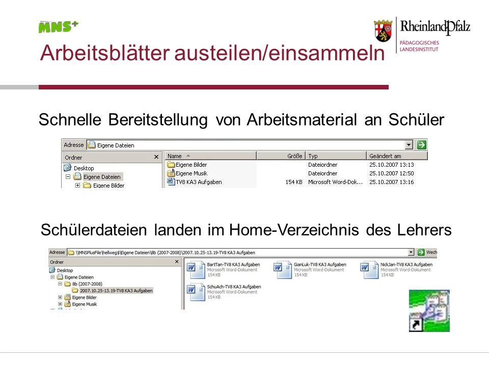Schülerdateien landen im Home-Verzeichnis des Lehrers Schnelle Bereitstellung von Arbeitsmaterial an Schüler Arbeitsblätter austeilen/einsammeln