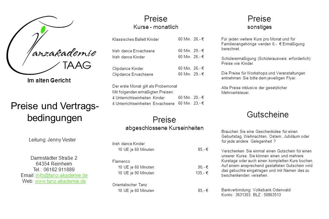Im alten Gericht Preise und Vertrags- bedingungen Leitung: Jenny Vester Darmstädter Straße 2 64354 Reinheim Tel.: 06162 911889 Email: info@tanz-akademie.deinfo@tanz-akademie.de Web: www.tanz-akademie.dewww.tanz-akademie.de 60 Min.