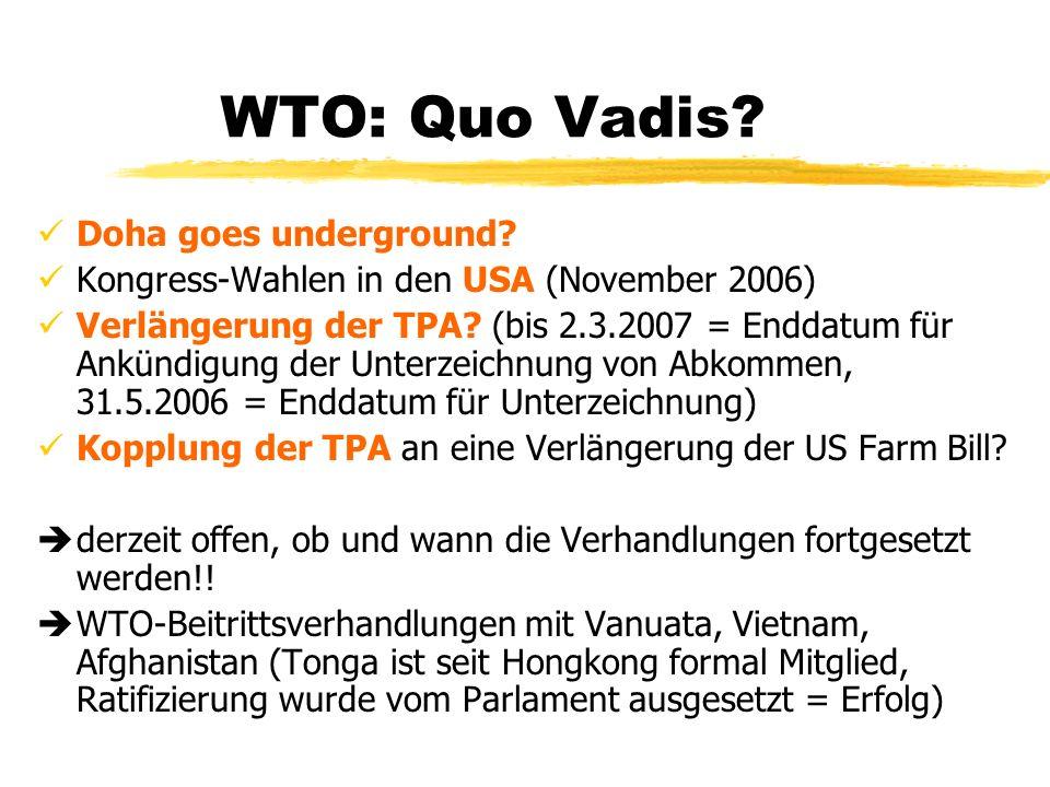 WTO: Quo Vadis? Doha goes underground? Kongress-Wahlen in den USA (November 2006) Verlängerung der TPA? (bis 2.3.2007 = Enddatum für Ankündigung der U