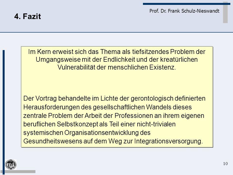 10 Prof. Dr. Frank Schulz-Nieswandt Im Kern erweist sich das Thema als tiefsitzendes Problem der Umgangsweise mit der Endlichkeit und der kreatürliche
