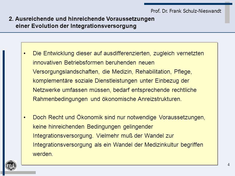 4 Prof. Dr. Frank Schulz-Nieswandt Die Entwicklung dieser auf ausdifferenzierten, zugleich vernetzten innovativen Betriebsformen beruhenden neuen Vers