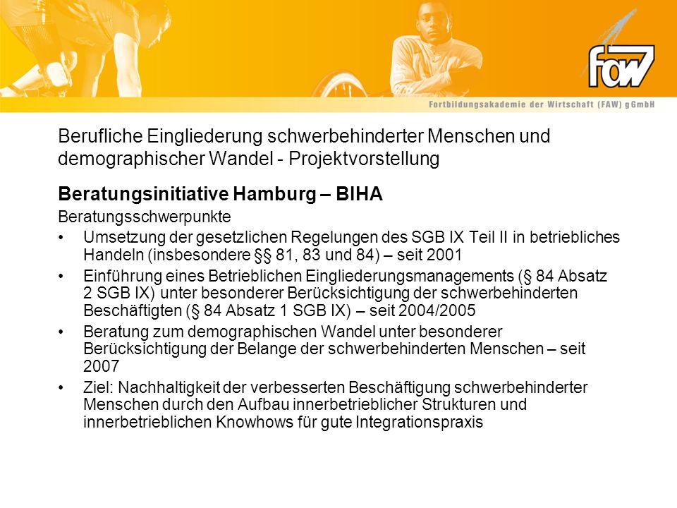 Berufliche Eingliederung schwerbehinderter Menschen und demographischer Wandel - Projektvorstellung Beratungsinitiative Hamburg – BIHA Beratungsschwer