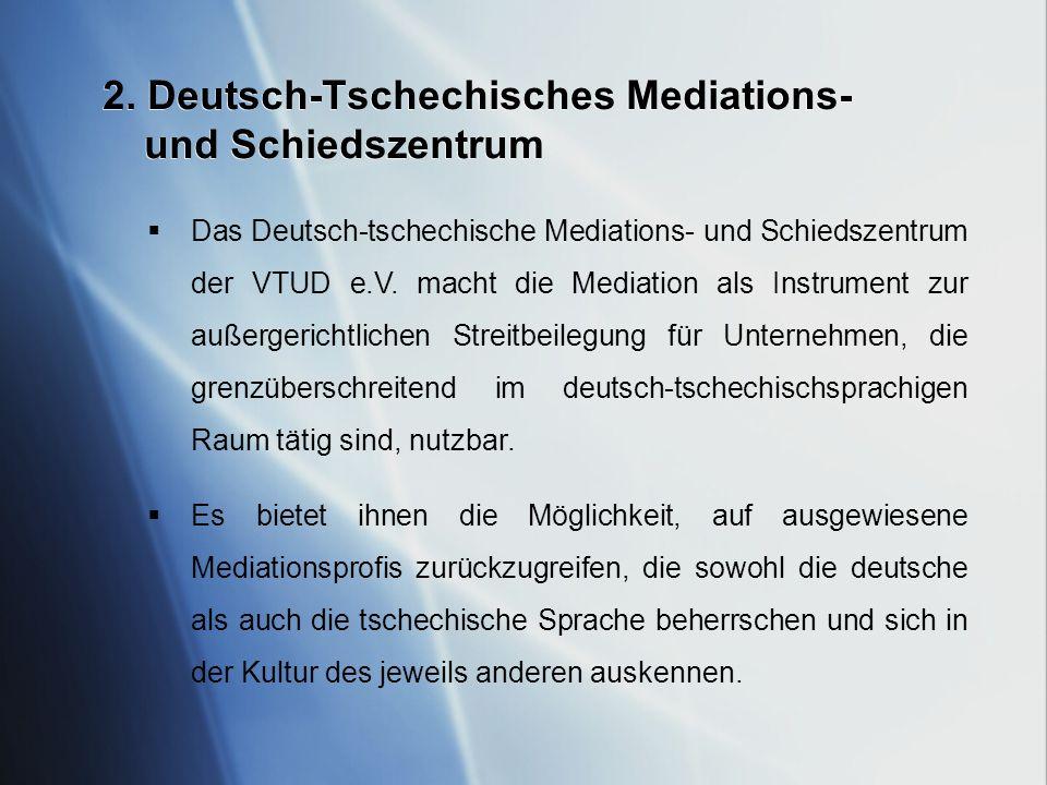 Das Deutsch-tschechische Mediations- und Schiedszentrum der VTUD e.V. macht die Mediation als Instrument zur außergerichtlichen Streitbeilegung für Un