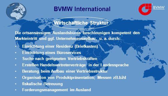 BVMW International Die ortsansässigen Auslandsbüros beschleunigen kompetent den Markteintritt und ggf.